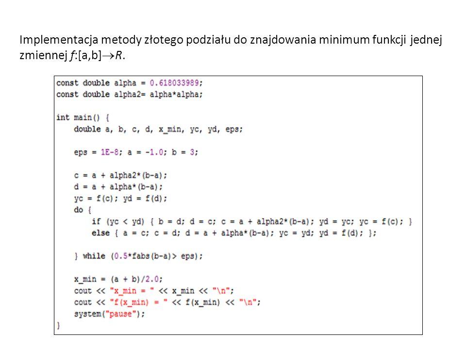 Implementacja metody złotego podziału do znajdowania minimum funkcji jednej zmiennej f:[a,b]R.